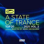 A State Of Trance Top 20 - 2021 Vol 2 (Selected By Armin Van Buuren)