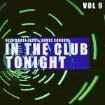 In The Club Tonight Vol 9