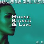House, Kisses & Love, Vol 10