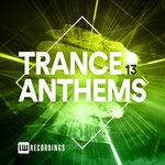 Trance Anthems Vol 13