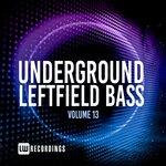 Underground Leftfield Bass Vol 13