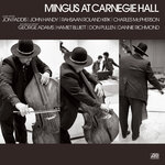 Mingus At Carnegie Hall (Deluxe Edition - 2021 Remaster - Live At Carnegie Hall, New York, NY, January 19, 1974)