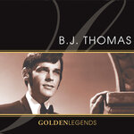 Golden Legends: B.J. Thomas (Rerecorded) (Deluxe Edition)