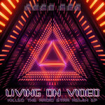 Living On Video (Killed The Radio Star Remix EP)