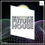 The Definition Of Future House Vol 22