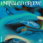 Unrivaled Groove Vol I