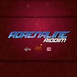 Adrenaline Riddim (Explicit)