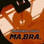 Distorted Mind (Ma.Bra. Mix)