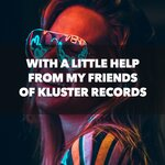 With A Little Help From My Friends Of Kluster Records