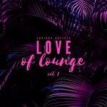 Love Of Lounge Vol 1
