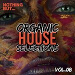 Nothing But... Organic House Selections Vol 08