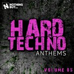 Nothing But... Hard Techno Anthems Vol 05