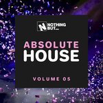 Nothing But... Absolute House Vol 05