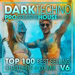 Dark Techno & Progressive House Music Top 100 Best Selling Chart Hits & DJ Mix V6
