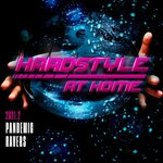Hardstyle At Home 2021.2: Pandemic Ravers