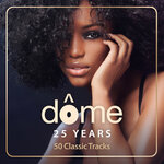Dome 25 Years (50 Classic Tracks Edit)