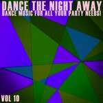 Dance The Night Away Vol 10