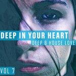 Deep In Your Heart Vol 7