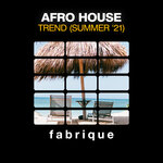 Afro House Trend (Summer '21)