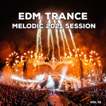 EDM Trance Melodic 2021 Session Vol 01