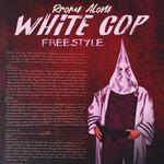 White Cop Freestyle