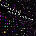 House Anthems Vol 2