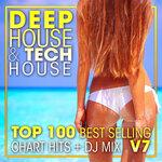 Deep House & Tech-House Top 100 Best Selling Chart Hits + DJ Mix V7 (unmixed tracks)