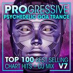 Progressive Psychedelic Goa Trance Top 100 Best Selling Chart Hits + DJ Mix V7 (unmixed tracks)