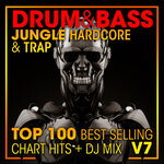 Drum & Bass, Jungle Hardcore & Trap Top 100 Best Selling Chart Hits + DJ Mix V7 (unhmixed tracks)