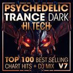 Psychedelic Trance Dark Hi Tech Top 100 Best Selling Chart Hits + DJ Mix V7 (unmixed tracks)