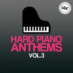Hard Piano Anthems Vol 3