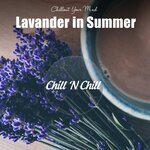Lavender In Summer: Chillout Your Mind