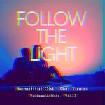 Follow The Light (Beautiful Chill Out Tunes) Vol 3