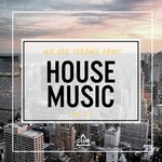 We Are Serious About House Music Vol 21