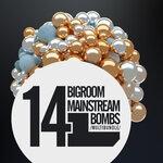 14 Bigroom Mainstream Bombs