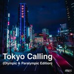 Tokyo Calling (Olympic & Paralympic Edition)