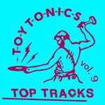 Toy Tonics Top Tracks Vol 9