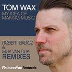My Idea Of Making Music (Remixes)