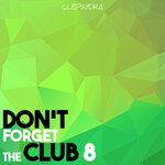 Don't Forget The Club 8
