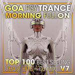 Goa Psy Trance Morning Fullon Top 100 Best Selling Chart Hits + DJ Mix V7 (unmixed tracks)
