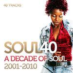 Soul 40: A Decade Of Soul & R&B 2001-2010 (Edit)