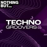 Nothing But... Techno Groovers, Vol 02