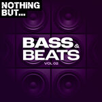 Nothing But... Bass & Beats, Vol 02
