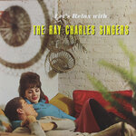 Let's Relax With The Ray Charles Singers (2021 Remaster From The Original Somerset Tapes)