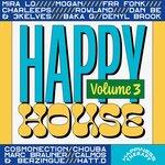 Happy House Vol 3