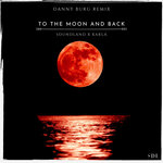To The Moon & Back (Danny Burg Extended Remix)