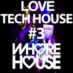 Whore House Loves Tech House #3
