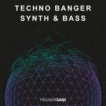 Techno Banger Synth & Bass (Sample Pack WAV/Sampler Patches)