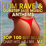 EDM Rave & Dubstep Bass Music Anthems Top 100 Best Selling Chart Hits + DJ Mix V7 (unmixed tracks)