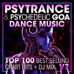 Psy Trance & Psychedelic Goa Dance Music Top 100 Best Selling Chart Hits + DJ Mix V7 (unmixed tracks)